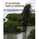 LIVRE ET LA NATURE CREA LE CHASSEUR...