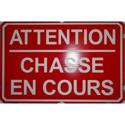 """PANNEAU """"CHASSE EN COURS"""" ALVEOLE - GRAND MODELE"""