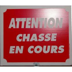 """PANNEAU """"CHASSE EN COURS"""" ALVEOLE - PETIT MODELE"""